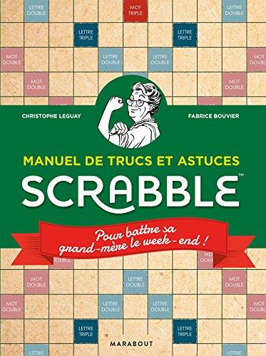 MANUEL DE TRUCS ET ASTUCES SCRABBLE par Christophe Leguay
