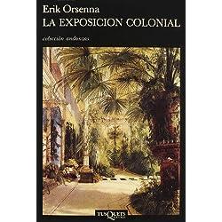 La Exposición Colonial: (Premio Goncourt 1988) (Andanzas)