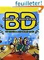 Cahier d'exercices BD : 101 exercices pour r�ussir sa BD