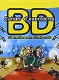 Cahier d'exercices BD - 101 exercices pour réussir sa BD