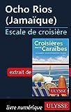Ocho Rios Jamaïque - Escale de croisière