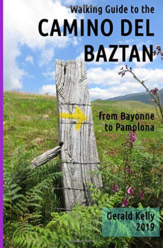 Walking Guide to the Camino del Baztan: from Bayonne to Pamplona por Gerald Kelly