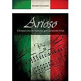 Arioso. Compendio Di Italiano Per Cantanti Lirici