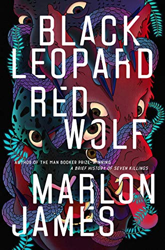 Black Leopard, Red Wolf: Dark Star Trilogy Book 1 por Marlon James
