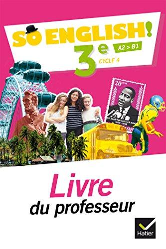 So English! - Anglais 3e d. 2017 - Livre du professeur