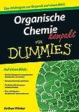 Organische Chemie kompakt für Dummies - Arthur Winter