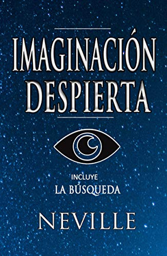 Imaginacion Despierta: Incluye La Busqueda por Neville Goddard