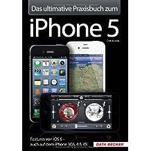 Das ultimative Praxisbuch zum iPhone 5