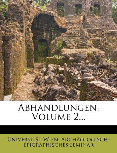 Abhandlungen, Volume 2... -