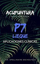 ACUPUNTURA, APLICACIONES CLÍNICAS DEL P7, LIEQUE: Secretos de Acupuntura