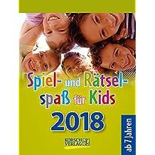 Spiel- und Rätselspaß für Kids  2018: Aufstellbarer Tages-Abreisskalender für Kinder mit Rätseln und Spielen I 12 x 16 cm