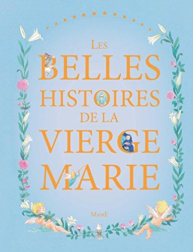 Les belles histoires de la Vierge Marie par Francine Bay