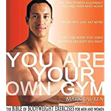 [(You Are Your Own Gym : The Bible of Bodyweight Exercises for Men and Women)] [By (author) Mark Lauren ] published on (May, 2010)