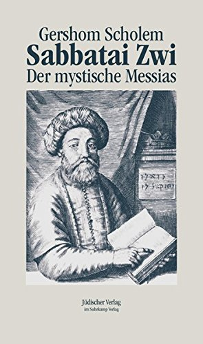 Sabbatai Zwi: Der mystische Messias