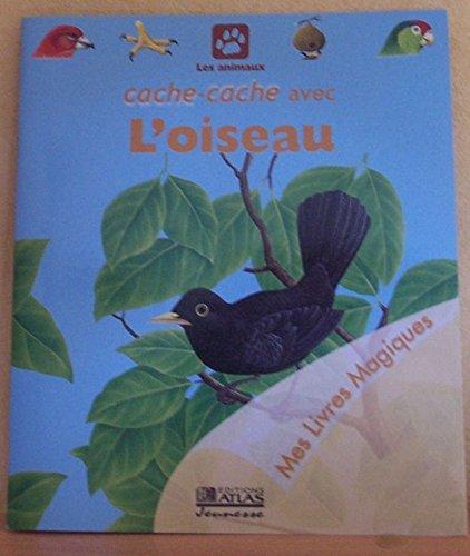 Cache-cache avec l'oiseau (Mes livres magiques) par René Mettler