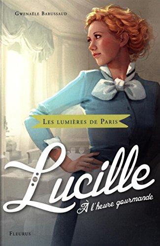Les Lumières de Paris (Tome 3) : Lucille