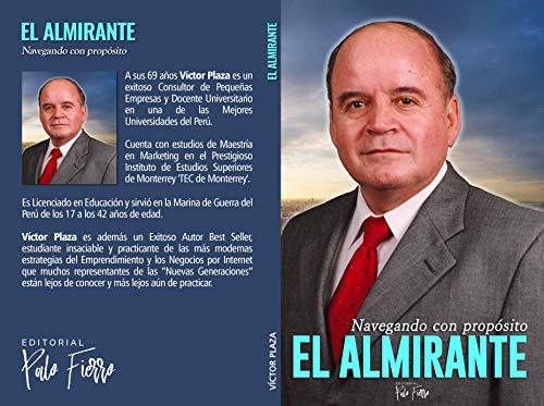 """El Almirante : """"Navegando hacia el Éxito"""". (BIOGRAFÍAS nº 1)"""
