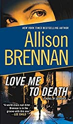 Love Me to Death: A Novel of Suspense (Lucy Kincaid) by Allison Brennan (2010-12-28)