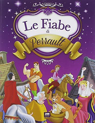Le fiabe di Perrault. Ediz. a colori