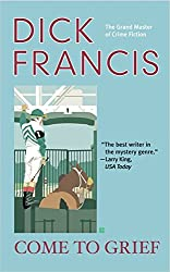 [Come to Grief] (By (author) Dick Francis) [published: December, 2005]