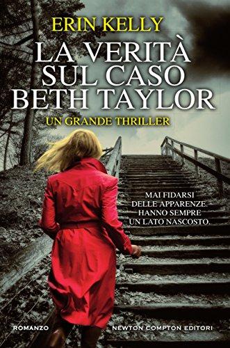 La verità sul caso Beth Taylor di [Kelly, Erin]