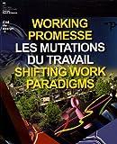 Working Promesse : les mutations du travail : 10e Biennale Internationale Design Saint-Etienne