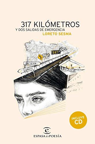 317 kilómetros y dos salidas de emergencia (ESPASA NARRATIVA) por Loreto Sesma Gotor