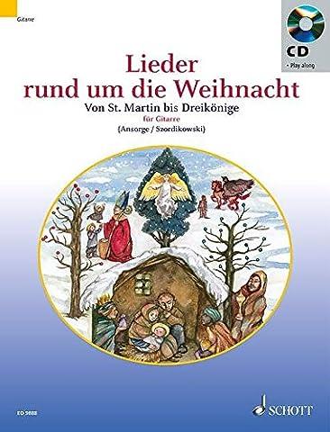 Lieder rund um die Weihnacht: Von St. Martin bis Dreikönige.