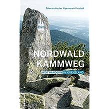 Nordwaldkammweg: Weitwandern im Grenzland