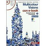 Multicolour visions. Illustrated grammar. Multicultural visions. Per la Scuola media. Con DVD-ROM