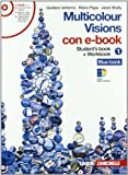 Multicolour visions. Illustrated grammar. Multicultural visions. Per la Scuola media. Con DVD-ROM