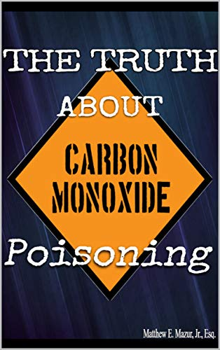 The Truth About Carbon Monoxide Poisoning (English Edition)