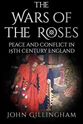The Wars of the Roses by John Gillingham (2015-12-07)