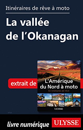 Descargar Libro Itinéraires de rêve à moto - La vallée de l'Okanagan de Collectif