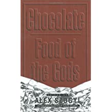Chocolate: Food of the Gods (Contributions in Intercultural and Comparative Studies,)