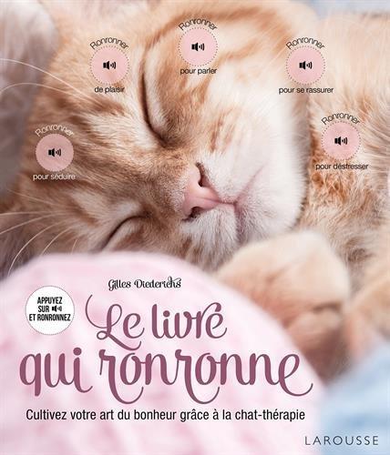 Le livre qui ronronne : Cultivez votre art du bonheur grâce à la chat-thérapie