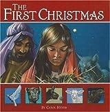 The First Christmas by Carol Heyer (2003-10-01)