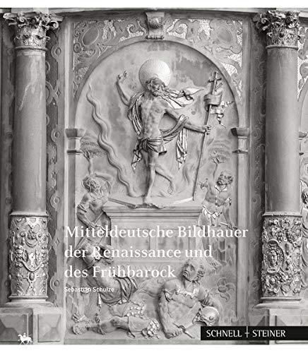 Mitteldeutsche Bildhauer der Renaissance und des Frühbarock (Beitrage Zur Denkmalkunde) por Sebastian Schulze