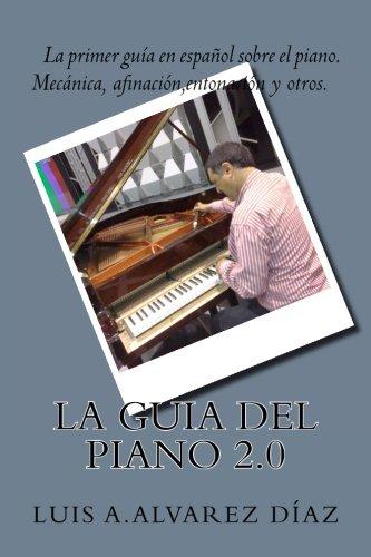 La guia del piano 2.0 por Luis Antonio Alvarez Diaz