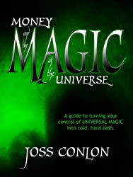 Money and the Magic of the Universe