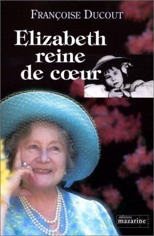 Elizabeth, reine de coeur par F. Ducout
