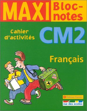 Maxi Bloc-notes : Français, CM2 (Cahier d'activités)