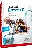 Photoshop Elements 10 - Die 50 wichtigsten Workshops (DPI Grafik)