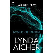 Bonds of Denial: Book Five of Wicked Play (English Edition)