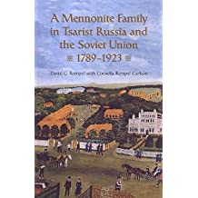 A Mennonite Family in Tsarist Russia and the Soviet Union, 1789-1923