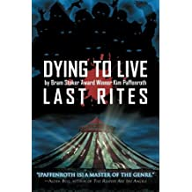 Dying to Live: Last Rites (Volume 3) by Kim Paffenroth (2012-03-07)