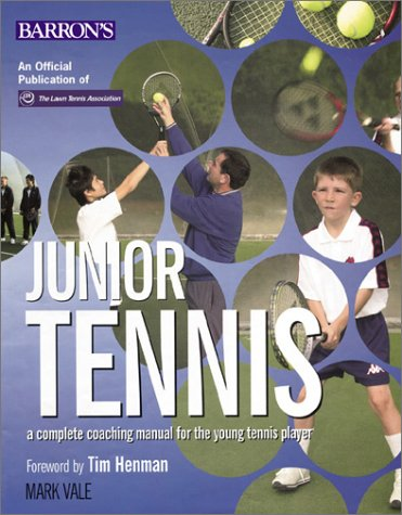Junior Tennis: A Complete Coaching Manual for the Young Tennis Player por Mark Vale