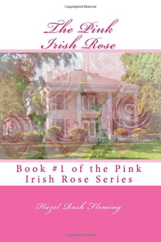 The Pink Irish Rose (The Pink Irish Rose Series, Band 1) -