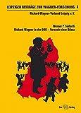 Leipziger Beiträge zur Wagner-Forschung 4: Richard Wagner in der DDR ? Versuch einer Bilanz - Werner P. Seiferth