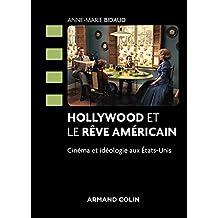 Hollywood et le rêve américain - Cinéma et idéologie aux États-Unis